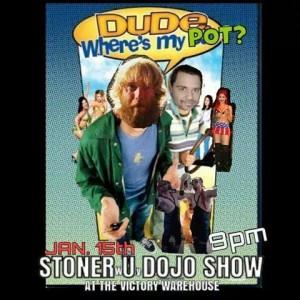 StonerUDojoShow